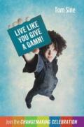 Live-Like-You-Give-a-Damn